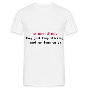 no one dies anymore - Men's T-Shirt