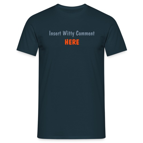 Insert Witty Comment Here T-Shirt (Navy) - Men's T-Shirt