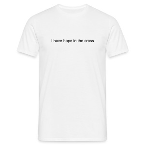 I have hope in the cross - Men's T-Shirt
