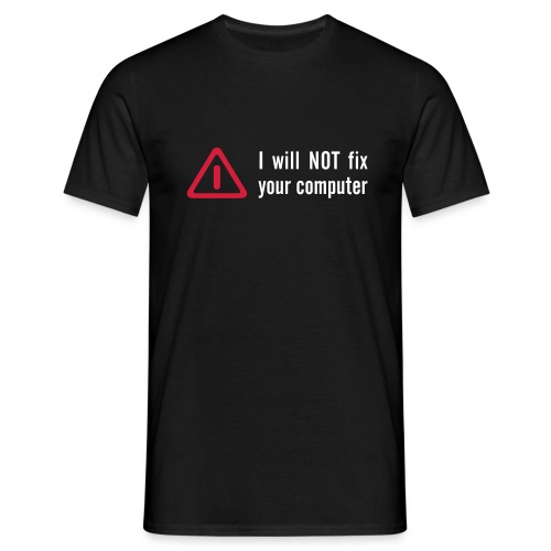 I will NOT fix your computer - T-shirt herr