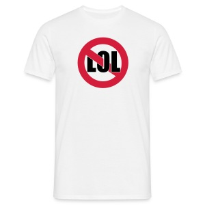 LOL / NOTTTTTT TSHIRT - Men's T-Shirt