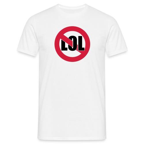 LOL / NOTTTTTT TSHIRT - Men's T-Shirt