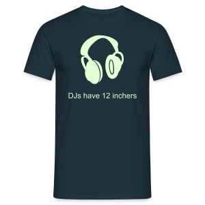 DJs have 12 inchers - Men's T-Shirt