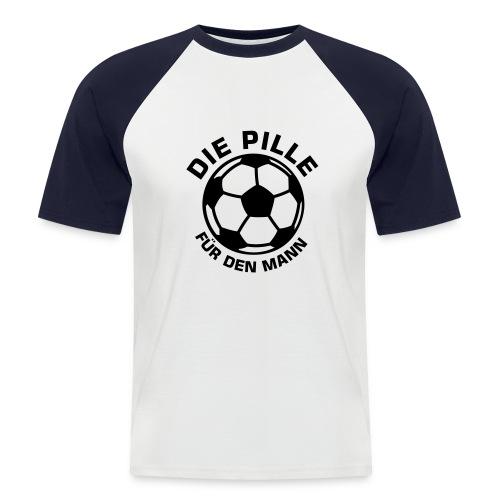 Die Pille für den Mann - Männer Baseball-T-Shirt