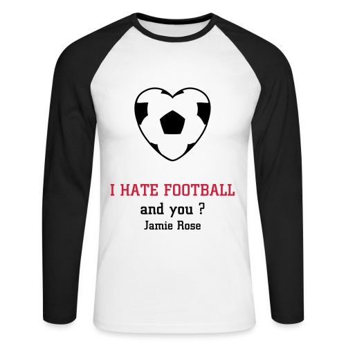 T-shirt manches longues COEUR I hate football and you ? - Men's Long Sleeve Baseball T-Shirt