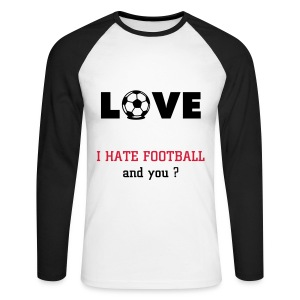 T-shirt manches longues LOVE I hate football and you ? - Men's Long Sleeve Baseball T-Shirt