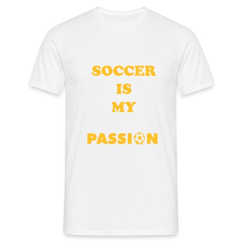 Shirt Soccer is my Passion - Mannen T-shirt