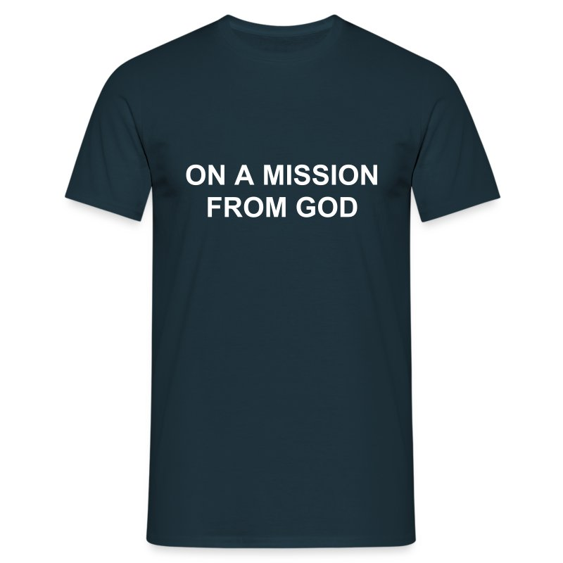 ON A MISSION FROM GOD - Men's T-Shirt