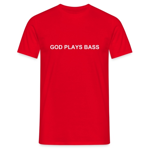 God plays bass - Men's T-Shirt