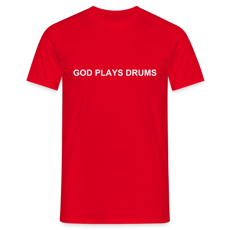 God plays drums - Men's T-Shirt