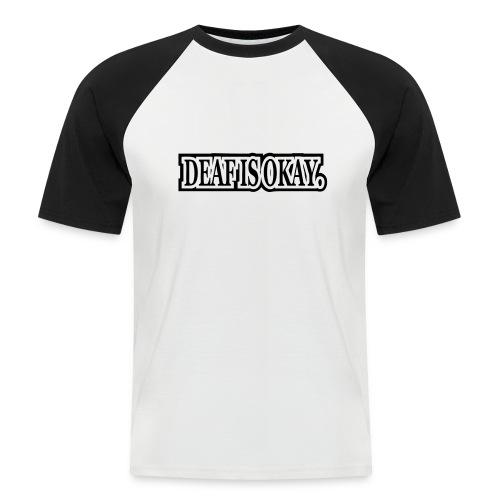 Deaf is Okay! - Männer Baseball-T-Shirt