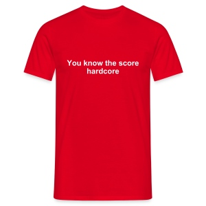 You know the score... T-Shirt - Men's T-Shirt