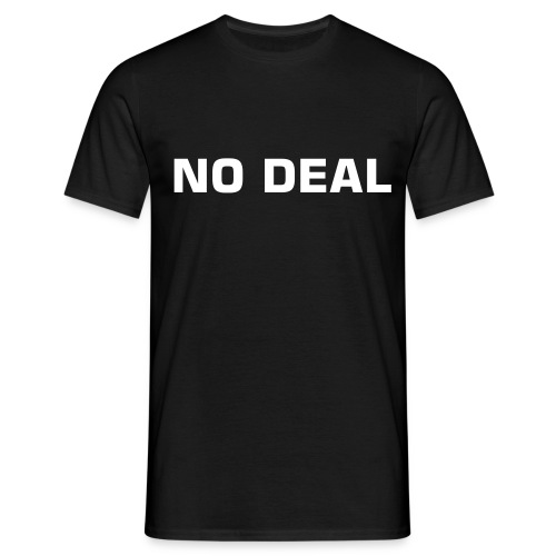 No Deal T-Shirt - Men's T-Shirt