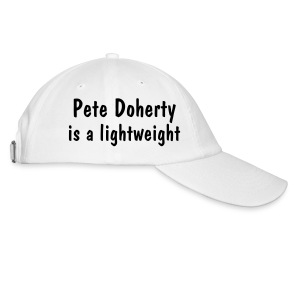 Pete Doherty is a.... - Baseball Cap