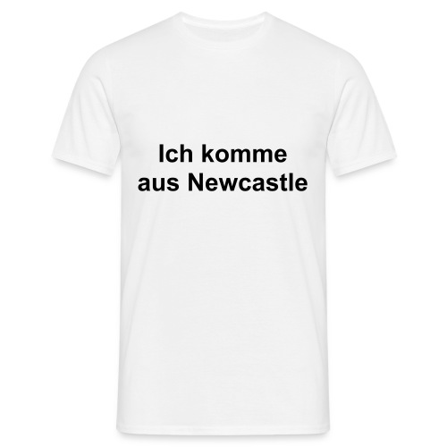 I am from Newcastle (in German) - Men's T-Shirt