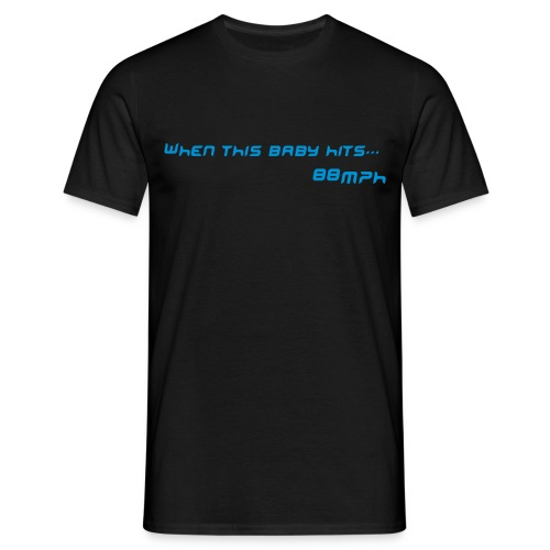 88mph - when this baby hits - Men's T-Shirt