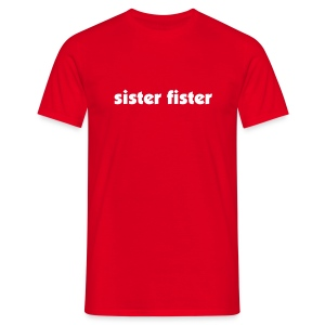 sister fister - Men's T-Shirt