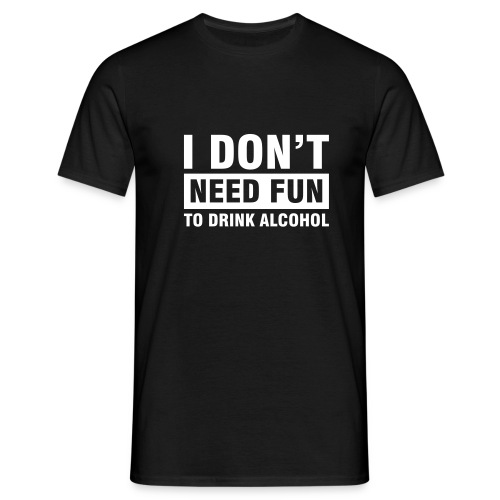 Drink alcohol ! - T-shirt Homme