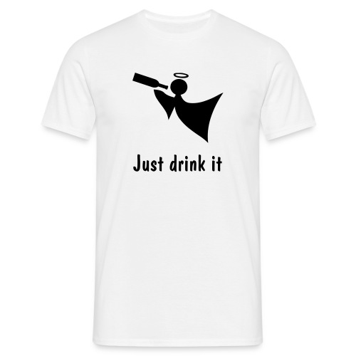 White T Shirt, Just drink it - Men's T-Shirt