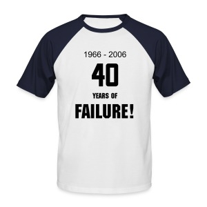 40 Years of Failure! - Men's Baseball T-Shirt