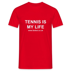 TENNIS IS MY LIFE - Men's T-Shirt