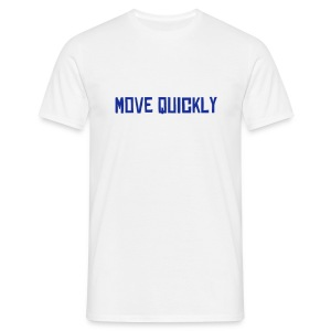 Move quickly - Men's T-Shirt