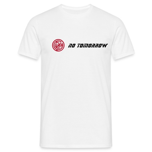 No Tomorrow - Men's T-Shirt
