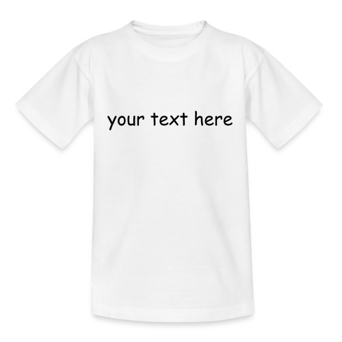 CREATE YOUR OWN T-SHIRT (KIDS) - Teenage T-Shirt