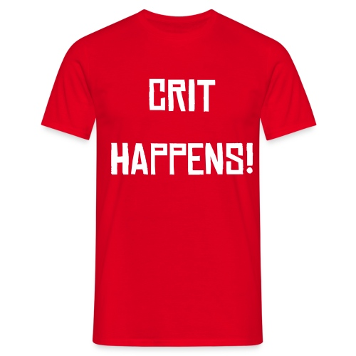 Crit Happens T-Shirt - Men's T-Shirt