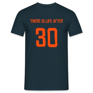 There Is Life After 30 - Männer T-Shirt
