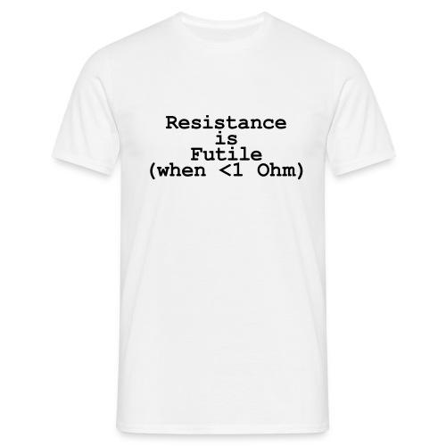 resistance is futile... - Men's T-Shirt