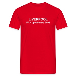 LIVERPOOL FA Cup winners 2006 - Men's T-Shirt