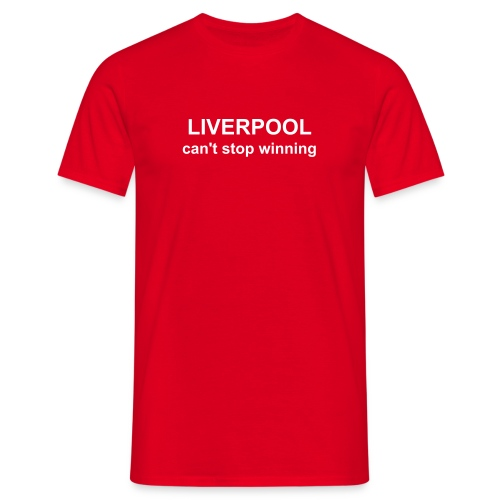 LIVERPOOL can't stop winning - Men's T-Shirt