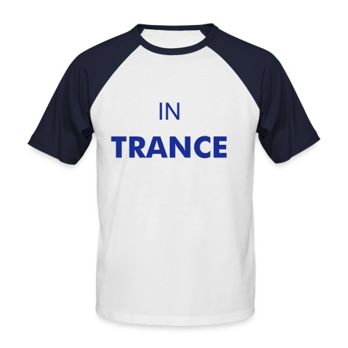 IN TRANCE WE TRUST - Männer Baseball-T-Shirt