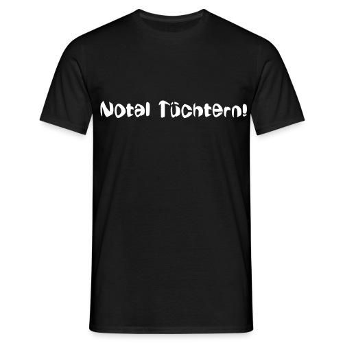 Total Nüchtern ;) - Männer T-Shirt