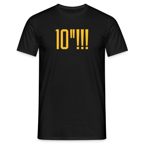 10 inches! - Men's T-Shirt