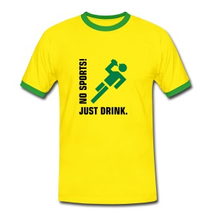 No Sports Just Drink Tshirt - Men's Ringer Shirt