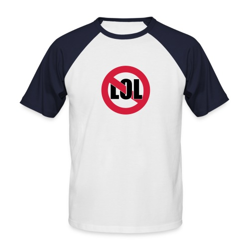 No Lol T Shirt - Men's Baseball T-Shirt