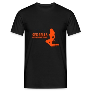 Sex Sells do you need some? - Men's T-Shirt