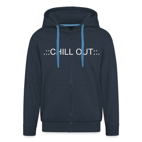 .::CHILL OUT::. - Men's Premium Hooded Jacket
