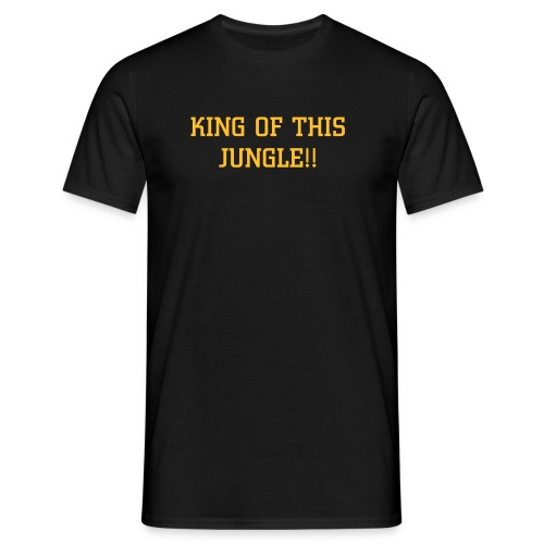 KING OF THIS JUNGLE. - Men's T-Shirt
