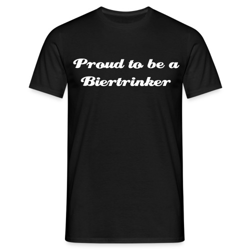 Proud to be a Biertrinker - Männer T-Shirt