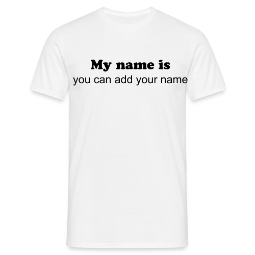 My name is .... - Mannen T-shirt