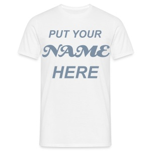 White Comfort T-Shirt - Add Your Own Message - Men's T-Shirt