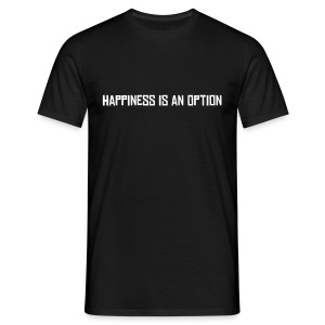 Happiness is an option - Maglietta da uomo