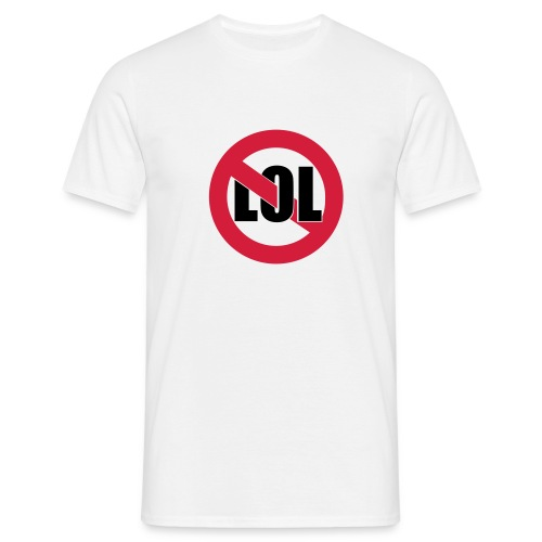 No LOL - Männer T-Shirt