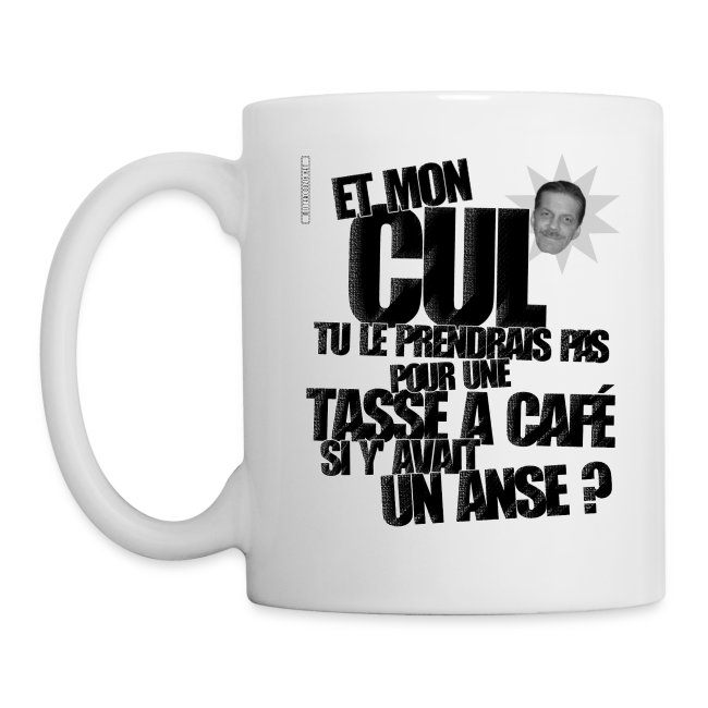 "Mug ""Et mon cul..."""