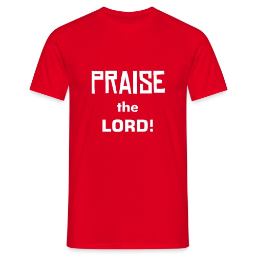 Praise the Lord! Tee - Red - Men's T-Shirt