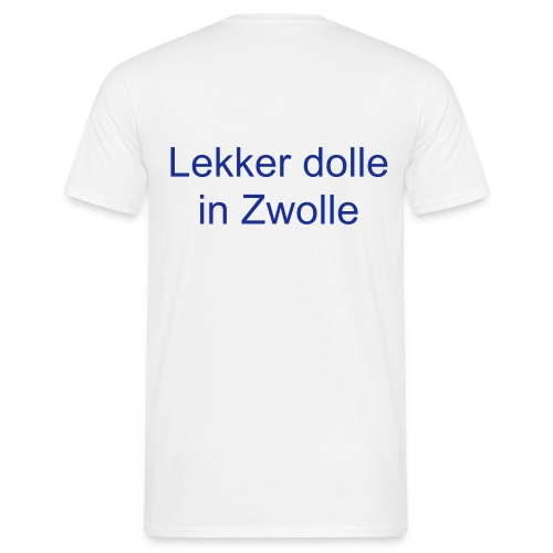 Lekker dolle in Zwolle - Mannen T-shirt