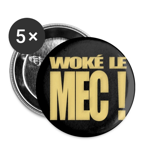 Badge Woké le mec! - Lot de 5 moyens badges (32 mm)